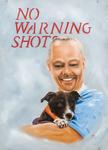 No Warning Shots by T. Nguyen